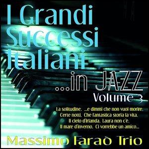 I grandi successi italiani ...in jazz - Vol. 3 - La solitudine, ...e dimmi che non vuoi morire, certe notti, che fantastica storia la vita, il cielo d'irlanda, laura non c'è, il mare d'inverno, ci vorrebbe un amico...