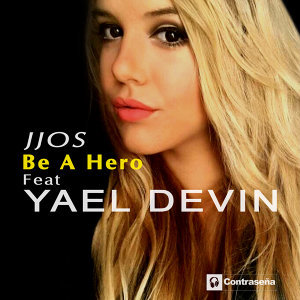 Be a Hero (feat. Yael Devin)