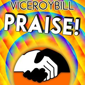 Viceroybill Praise!