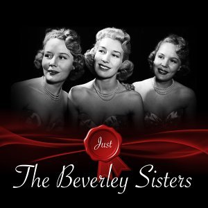 Just - The Beverley Sisters