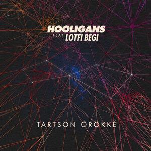 Hooligans feat. Lotfi Begi - Tartson örökké