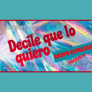 Decile Que Lo Quiero (Remix)