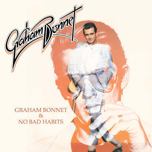Graham Bonnet / No Bad Habits (Expanded Deluxe Edition)