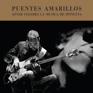 Puentes Amarillos (Aznar Celebra La Musica De Spinetta)
