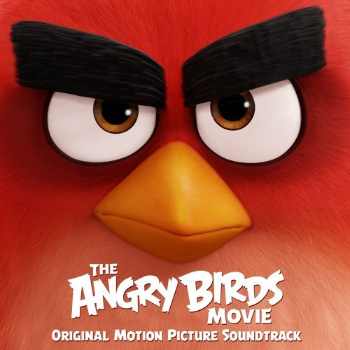 The Angry Birds Movie (憤怒鳥玩電影電影原聲帶) - Original Motion Picture Soundtrack