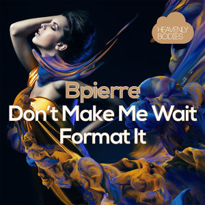 Don't Make Me Wait - Format It