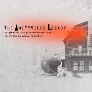 The Amityville Legacy (Original Motion Picture Soundtrack)