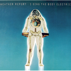 """Weather Report """"I sing the body electric"""""""