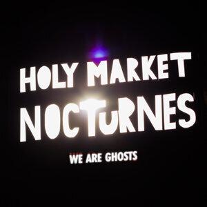 Holy Market Nocturnes