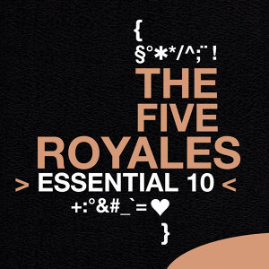 The Five Royales: Essential 10