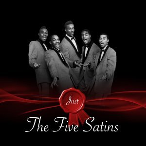 Just - The Five Satins