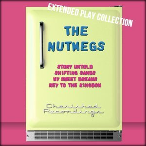 The Nutmegs: The Extended Play Collection