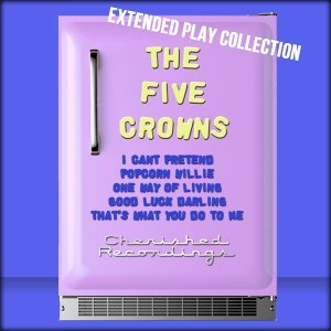 The Five Crowns: The Extended Play Collection