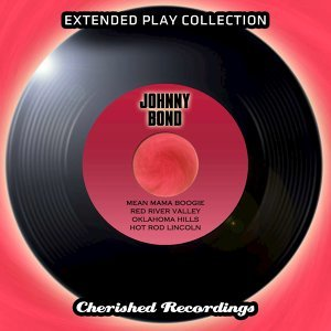 Johnny Bond - The Extended Play Collection, Vol. 83