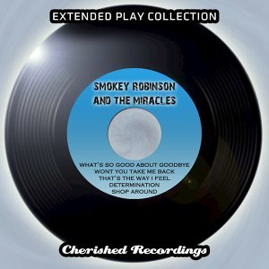 Smokey Robinson and the Miracles - The Extended Play Collection, Vol. 99