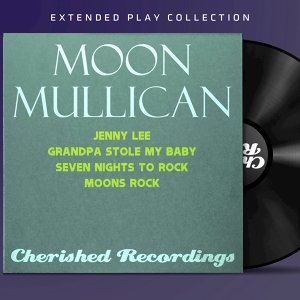 Moon Mullican: The Extended Play Collection