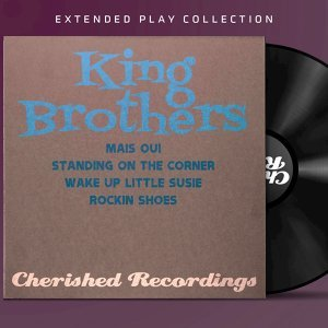 The King Brothers: The Extended Play Collection