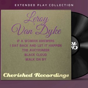 Leroy Van Dyke: The Extended Play Collection
