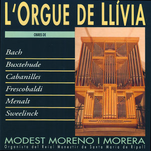 L'Orgue de Llívia (Bach, Buxtehude, Cabanilles, Frescobaldi, Menalt, Sweelinck)
