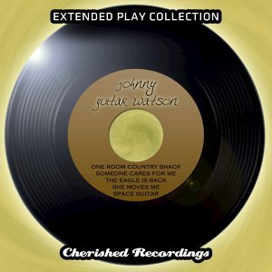 Johnny Guitar Watson - The Extended Play Collection, Volume 74