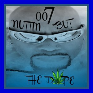 Nuttin but the Dope