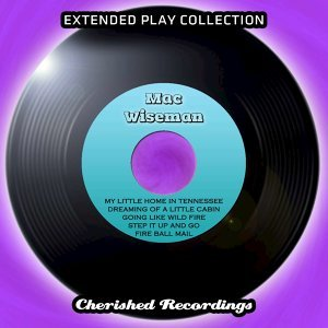 Mac Wiseman - The Extended Play Collection, Volume 77