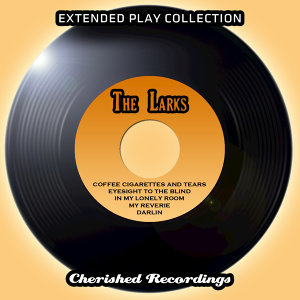 The Extended Play Collection - The Larks