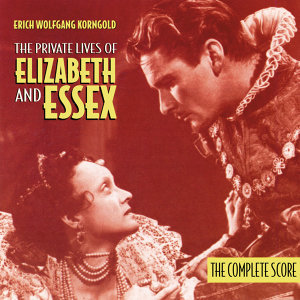 The Private Lives Of Elizabeth And Essex - The Complete Score