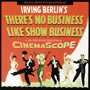 There's No Business Like Show Business - Original Motion Picture Soundtrack