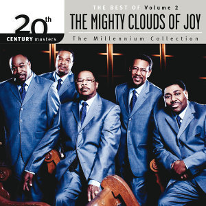 20th Century Masters - The Millenium Collection: The Best Of The Mighty Clouds Of Joy - Vol. 2