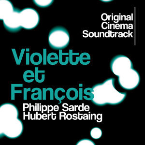 Violette et François (Original Cinema Soundtrack)