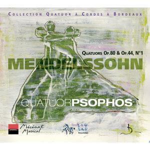 Mendelssohn: Quatuors Op. 80 & Op. 44 No. 1