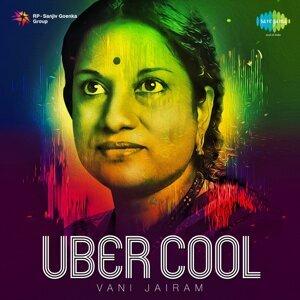 Uber Cool - Vani Jairam
