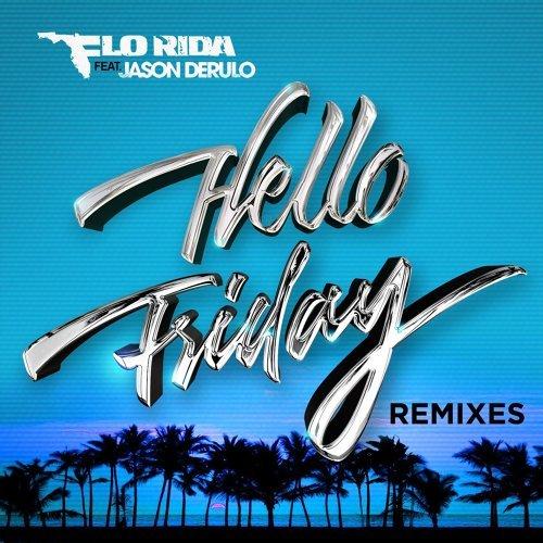 Hello Friday (feat. Jason Derulo) - Remixes