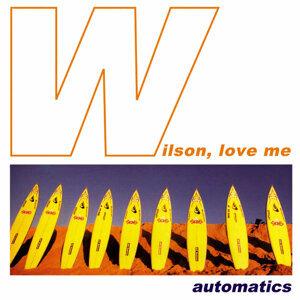 Wilson, Love Me