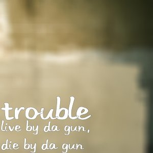 Live by da Gun, Die by da Gun