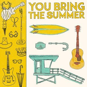 You Bring the Summer