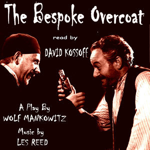 David Kossoff Reads 'The Bespoke Overcoat'