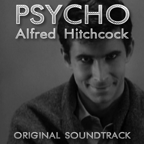 Psycho: Alfred Hitchcock