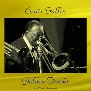 Curtis Fuller Golden Tracks - All Tracks Remastered