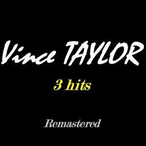 Vince Taylor - 3 Hits