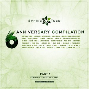 Spring Tube 6th Anniversary Compilation, Pt. 1 (Compiled and Mixed by Slang)