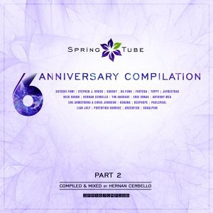 Spring Tube 6th Anniversary Compilation, Pt. 2 (Compiled and Mixed by Hernan Cerbello)