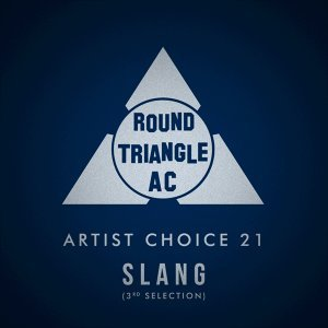 Artist Choice 21. Slang (3rd Selection)