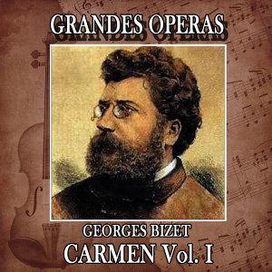 Georges Bizet: Grandes Operas. Carmen (Volumen I)