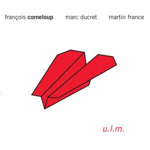 U.L.M. (feat. Marc Ducret & Martin France)