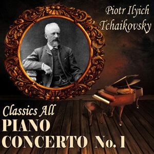 Piotr Ilych Tchaikovsky: Classics All. Piano Concerto No. 1