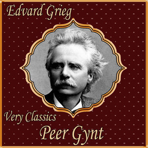 Edvard Grieg: Very Classics. Peer Gynt
