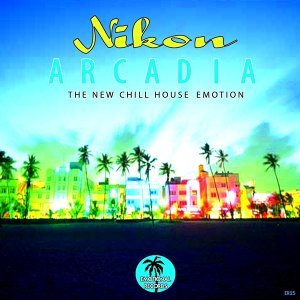 Arcadia - The New Chill House Emotion
