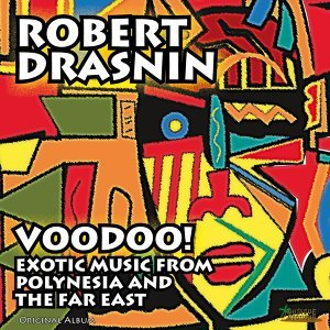 Voodoo! Exotic Music from Polynesia and the Far East - Original Album